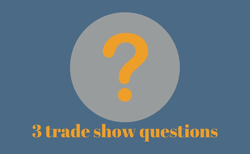 3 trade show questions